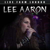 Lee Aaron - Live From London (Live)