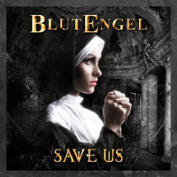 Blutengel - Save Us (Deluxe Edition)