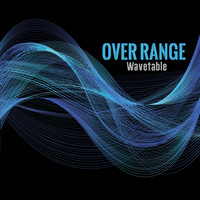 Over Range - Wavetable