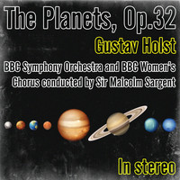 BBC Symphony Orchestra - Gustav Holst: The Planets, Op.32 (Conducted by Sir Malcolm Sargent)