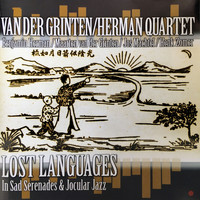 Maarten van der Grinten - Van der Grinten/Herman Quartet: Lost Languages in Sad Serenades & Jocular Jazz