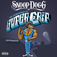 Snoop Dogg - Super Crip (Explicit)