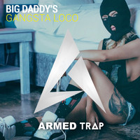 Big Daddy's - Gangsta Loco