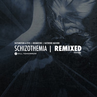 Axiom - Schizothemia - Remixed