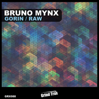 Bruno Mynx - GORIN / RAW