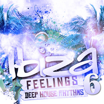 Various Artists - Ibiza Feelings, Vol. 6 - Deep House Rhythms