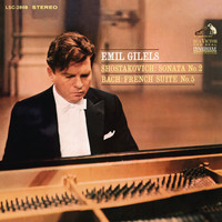 Emil Gilels - Shostakovich: Piano Sonata No. 2 in B Minor, Op. 61 & Bach: French Suite No. 5 in G Major, BWV 816