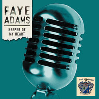 Faye Adams - Keeper of My Heart