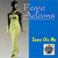 Faye Adams - Same Ole Me