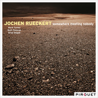Jochen Rueckert - Somewhere Meeting Nobody