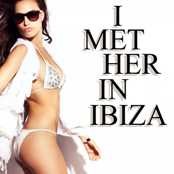 Various Artists - I Met Her in Ibiza
