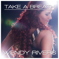 Wendy Rivers - Take a Breath