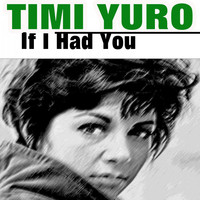 Timi Yuro - If I Had You