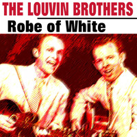 The Louvin Brothers - Robe of White