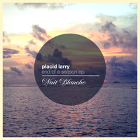Placid Larry - End Of A Season EP