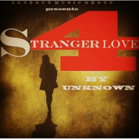 unknown - Stranger 4 Love