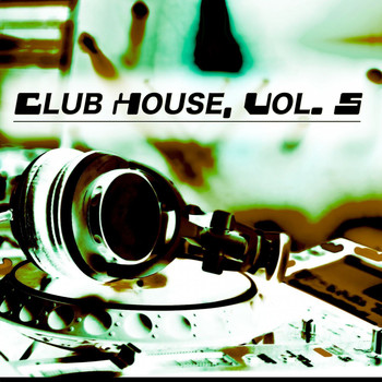 Various Artists - Club House, Vol. 5
