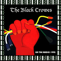 The Black Crowes - On The Radio, July 5th, 1992 (Remastered, Live On Broadcasting)