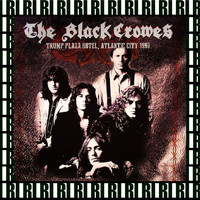 The Black Crowes - Trump Plaza Hotel, Atlantic City, August 24th, 1990 (Remastered, Live On Broadcasting)