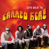 Canned Heat - Live Heat '72 (Remastered Recording)