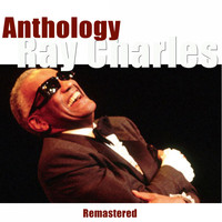 Ray Charles - Anthology (Remastered)