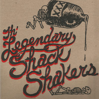 The Legendary Shack Shakers - Go Hog Wild