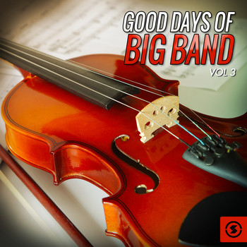 Various Artists - Good Days of Big Band, Vol. 3