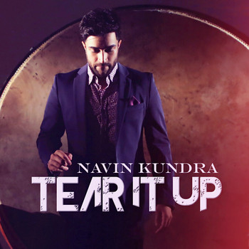 Navin Kundra - Tear It Up
