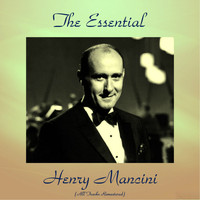 Henry Mancini - The Essential Henry Mancini (Remastered 2016)