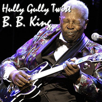 B.B. King - Hully Gully Twist