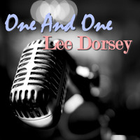 Lee Dorsey - One And One