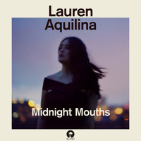 Lauren Aquilina - Midnight Mouths