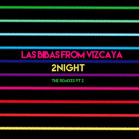 Las Bibas From Vizcaya - 2Night - The Remixes, Pt. 2