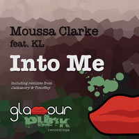 Moussa Clarke - Into Me (Remixes)