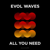 Evol Waves - All You Need