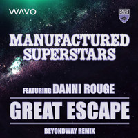 Manufactured Superstars featuring Danni Rouge - Great Escape