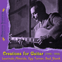 Laurindo Almeida - Creations for Guitar (1949 - 1959)