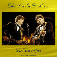 The Everly Brothers - The Everly Brothers Golden Hits (All Tracks Remastered)