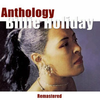 Billie Holiday - Anthology (Remastered)
