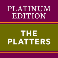 The Platters - The Platters - Platinum Edition (The Greatest Hits Ever!)