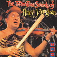 Henny Youngman - The Primitive Sounds of Henny Youngman