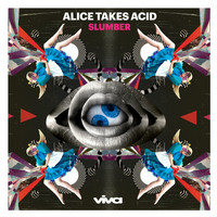 Slumber - Alice Takes Acid