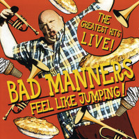 Bad Manners - Feel Like Jumping! The Greatest Hits Live!