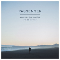 Passenger - Young as the Morning Old as the Sea (Deluxe Version)