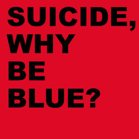 Suicide - Why Be Blue? (2005 Remastered Version)