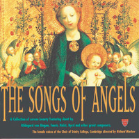The Choir of Trinity College, Cambridge - The Songs Of Angels