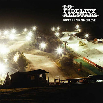 Lo Fidelity Allstars - Don't Be Afraid of Love