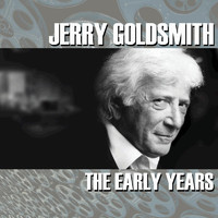 Jerry Goldsmith - Jerry Goldsmith: The Early Years