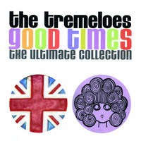 The Tremeloes - Good Times : The Ultimate Collection