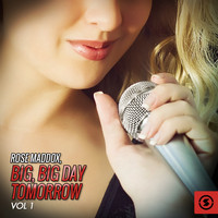 Rose Maddox - Big, Big Day Tomorrow, Vol. 1